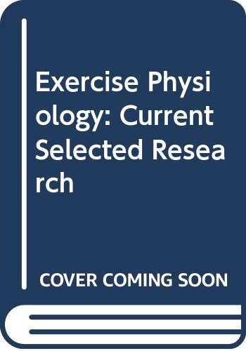 Exercise Physiology: Current Selected Research: Charles O. Dotson,