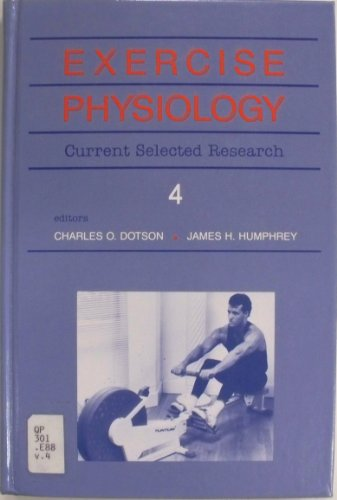 Exercise Physiology: Current Selected Research: Dotson, Charles O.,