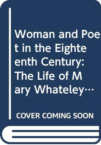 Woman and Poet in the Eighteenth Century: Messenger, Ann