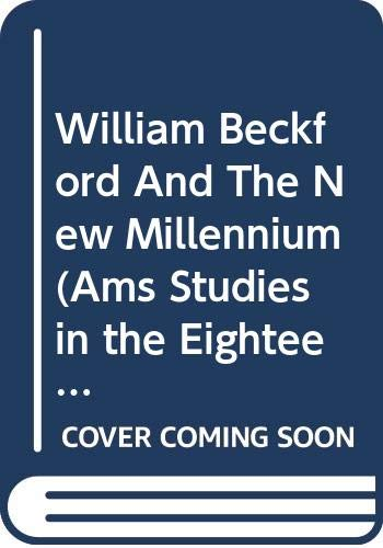 9780404635473: William Beckford And The New Millennium (Ams Studies in the Eighteenth Century)