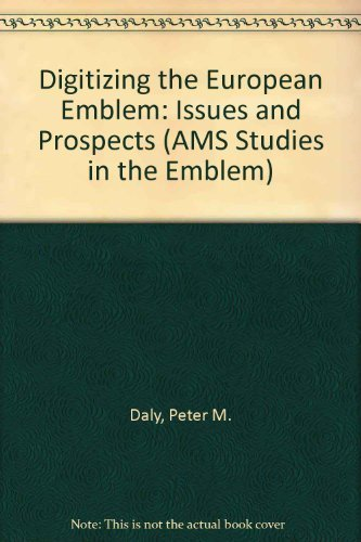 9780404637156: Digitizing the European Emblem: Issues and Prospects (AMS Studies in the Emblem)