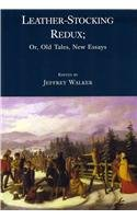 James Fenimore Cooper: Leather-stocking Redux; or, Old Tales, New Essays (Hardback)