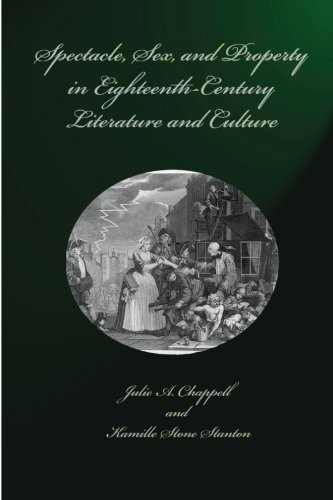 9780404670030: Spectacle, Sex, and Property in Eighteenth Century Literature and Culture (AMS Studies in the Eighteenth Century) (Volume 72)