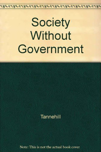 9780405004407: Society Without Government: The Market for Liberty and Society Without Coercion (The Right Wing Individualist Tradition in America)