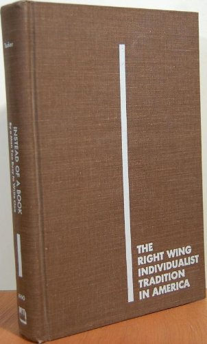 9780405004452: Instead of a Book (The Right wing individualist tradition in America)
