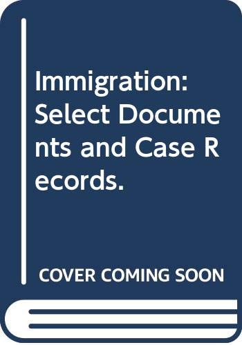 9780405005015: Immigration: Select Documents and Case Records.