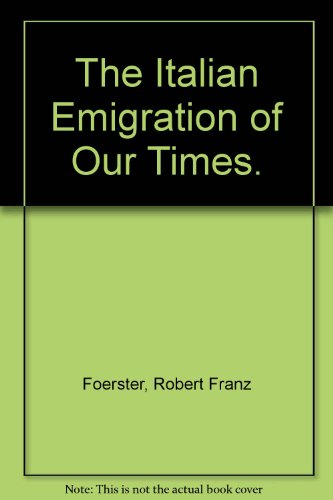 9780405005220: The Italian Emigration of Our Times.