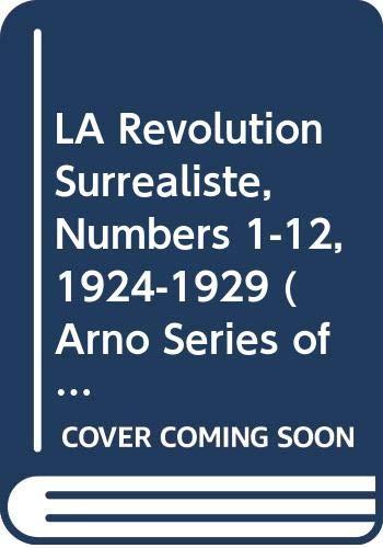 9780405007064: LA Revolution Surrealiste, Numbers 1-12, 1924-1929 (Arno Series of Contemporary Art No. 3)