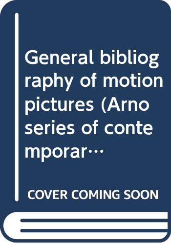 9780405007699: General bibliography of motion pictures (Arno series of contemporary art)