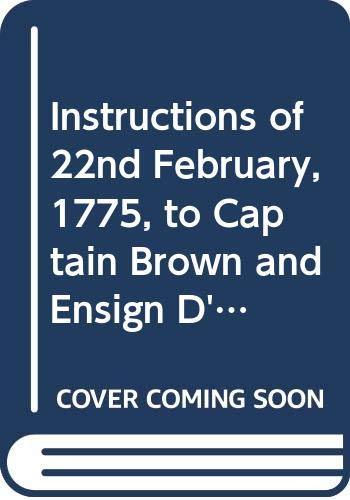9780405011986: Instructions of 22nd February, 1775, to Captain Brown and Ensign D'Berniere...with a Curious Narrative of Occurrences During Their Mission...Also an ... Accounts of the American Revolution)