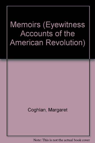 Memoirs of Mrs. Coghlan, Daughter of the Late Major Moncrieffe: Coghlan, Margaret