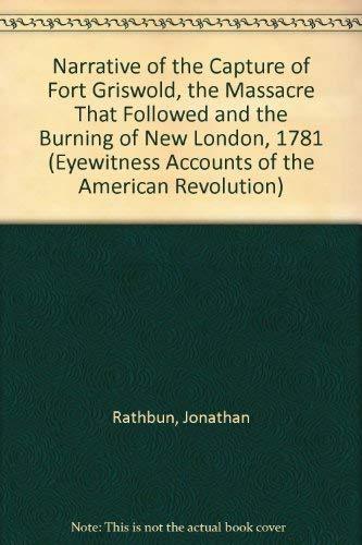 Narrative of Jonathan Rathbun: With the Narratives: Herttell, Thomas; Rathbun,