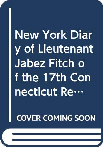 9780405012181: The New-York diary of Lieutenant Jabez Fitch (Eyewitness accounts of the American Revolution)