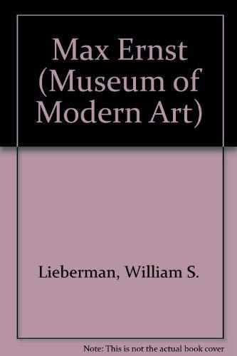 Max Ernst (Museum of Modern Art): Lieberman, William S.