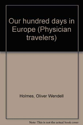 Our hundred days in Europe (Physician travelers): Oliver Wendell Holmes