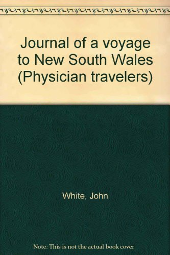 Journal of a Voyage to New South Wales: White, John