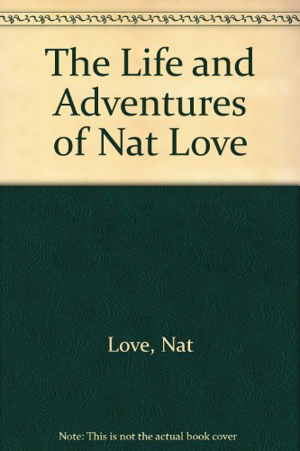 9780405018275: The Life and Adventures of Nat Love