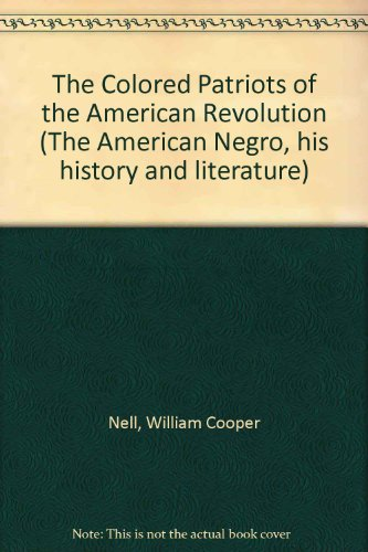 9780405018329: The Colored Patriots of the American Revolution