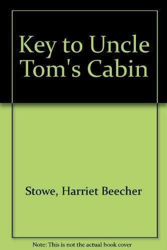 Key to Uncle Tom's Cabin: Harriet Beecher Stowe