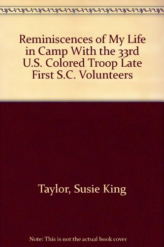9780405018404: Reminiscences of My Life in Camp With the 33rd U.S. Colored Troop Late First S.C. Volunteers