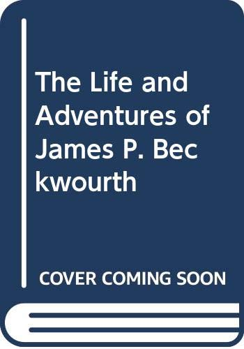 9780405018503: The Life and Adventures of James P. Beckwourth