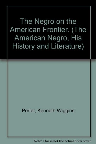 9780405019838: The Negro on the American Frontier. (The American Negro, His History and Literature)