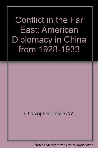 Conflict in the Far East: American Diplomacy in China from 1928-1933 (American imperialism): ...