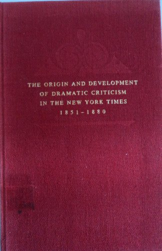 9780405025600: The Origin and Development of Dramatic Criticism in the New York Times, 1851-1880