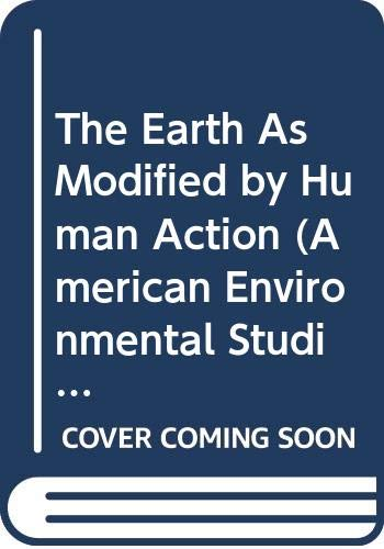 9780405026775: The Earth As Modified by Human Action (American Environmental Studies)