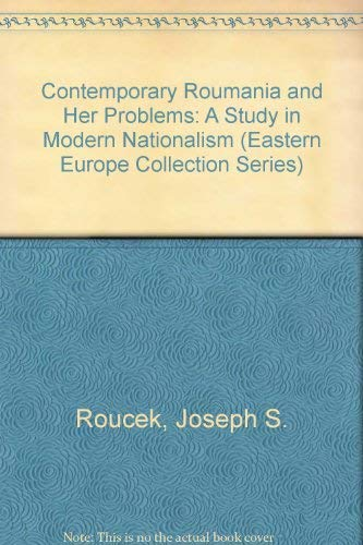 9780405027734: Contemporary Roumania and Her Problems: A Study in Modern Nationalism (Eastern Europe Collection Series)
