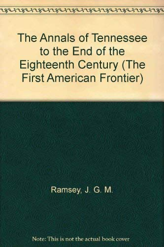 9780405028779: The Annals of Tennessee to the End of the Eighteenth Century (The First American Frontier)