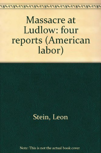 9780405029578: Massacre at Ludlow: four reports (American labor)