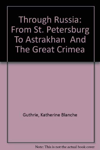 9780405030307: Through Russia: From St. Petersburg To Astrakhan And The Great Crimea (Russia observed)