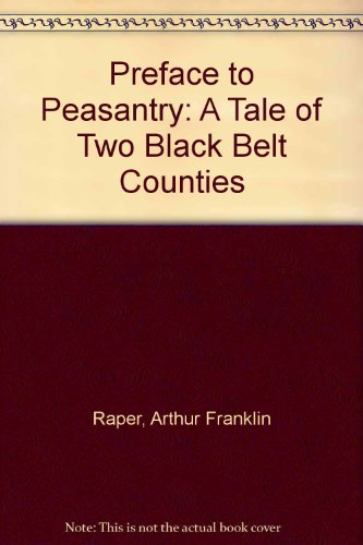 9780405031212: Preface to Peasantry: A Tale of Two Black Belt Counties (Poverty, U.S.A.: the historical record)