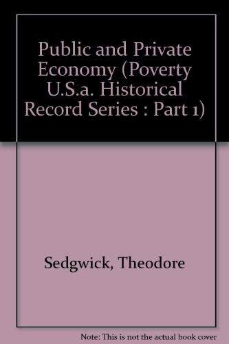 Public and Private Economy (Poverty U.S.a. Historical Record Series : Part 1): Theodore Sedgwick