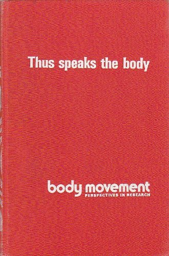 9780405031410: Thus Speaks the Body: Attempts toward a Personology from the Point of View of Respiration and Postures (Body Movement: Perspectives in Research)