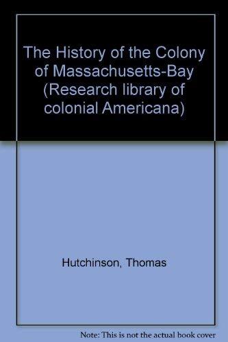 The History of the Colony of Massachusets-Bay, Vol. II: Hutchinson, [Thomas]