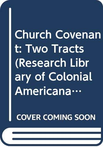 9780405033292: Church Covenant: Two Tracts (Research Library of Colonial Americana)