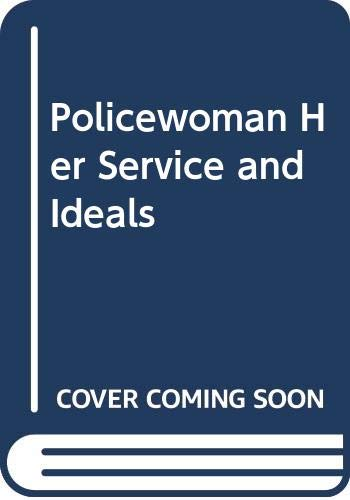 9780405033704: Policewoman Her Service and Ideals