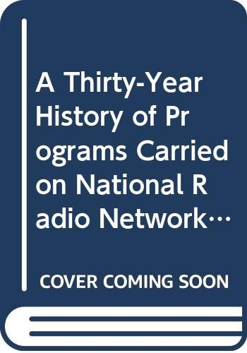 Thirty-Year History of Programs Carried on National: Summers, Harrison Boyd