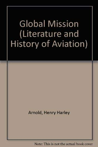 9780405037504: Global Mission (Literature and History of Aviation)