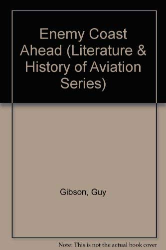 9780405037627: Enemy Coast Ahead (Literature & History of Aviation Series)