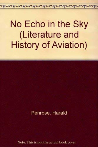 No Echo in the Sky (Literature and History of Aviation) (0405037767) by Harald Penrose