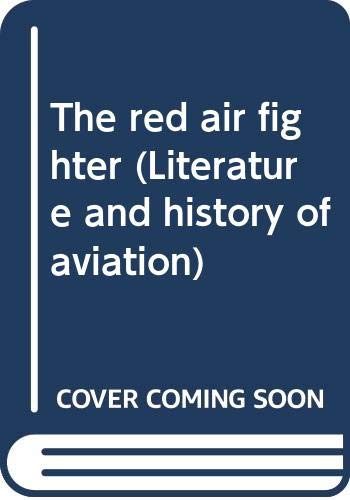 9780405037849: The red air fighter (Literature and history of aviation)
