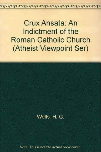 9780405037986: Crux Ansata: An Indictment of the Roman Catholic Church (Atheist Viewpoint Ser)