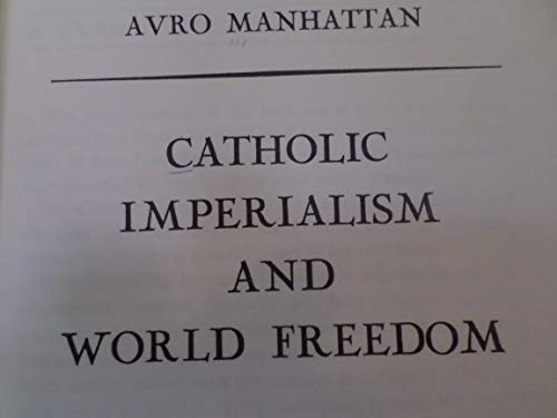 9780405038105: Catholic Imperialism and World Freedom (Atheist Viewpoint Series)