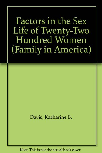 Factors in the Sex Life of Twenty-Two: Davis, Katharine B.