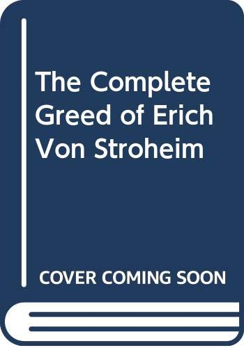 9780405039256: The Complete Greed of Erich Von Stroheim: a reconstruction of the film in 348 still photos following he original screenplay plus 52 production stills.