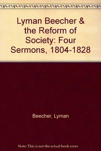Lyman Beecher & the Reform of Society: Four Sermons, 1804-1828 (Religion in America, series II)...