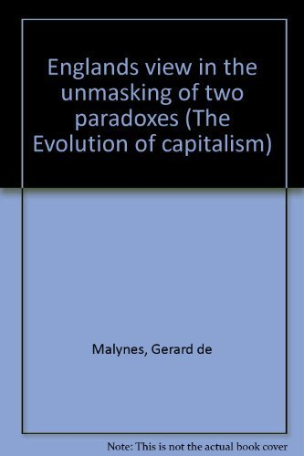 Englands View in the Unmasking of Two Paradoxes: De Malynes, Gerrard